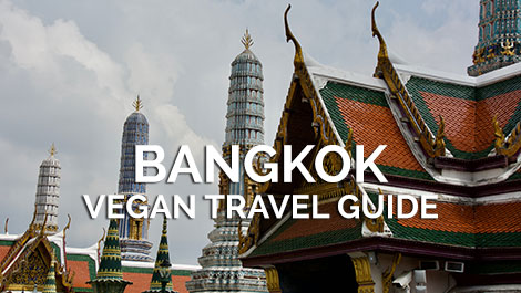 Bangkok Vegan Travel Guide