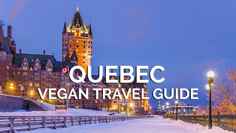 Quebec Vegan Travel Guide