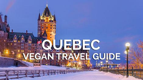 Quebec Vegan Travel Guide
