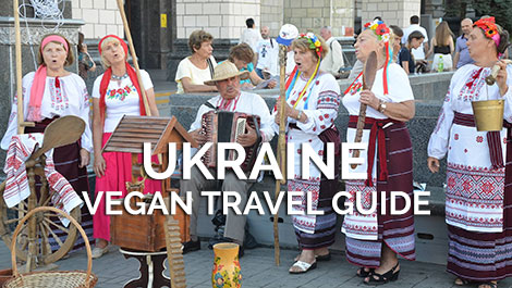 Ukraine Vegan Travel Guide