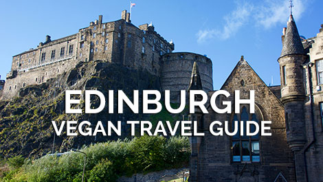 Edinburgh Vegan Travel Guide