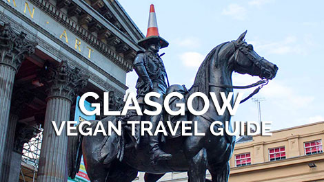 Glasgow Vegan Travel Guide