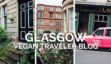 Glasgow Vegan Traveler Blog