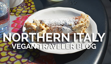 Northern Italy Vegan Traveler Blog