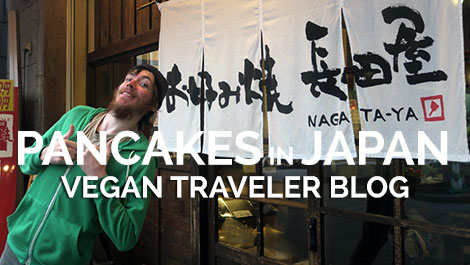 Vegan Traveler Blog - Pancakes in Japan - Vegan Travel