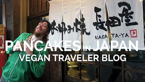 Vegan Traveler Blog - Pancakes in Japan - Vegan Travel