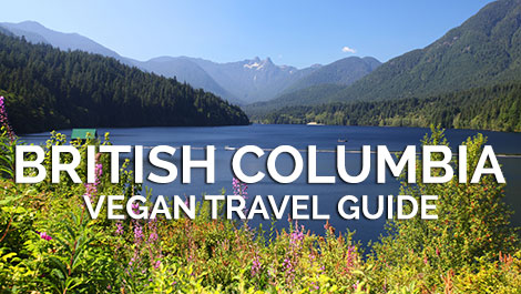 British Columbia Vegan Travel Guide