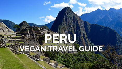 Peru Vegan Travel Guide