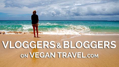 Vloggers & Bloggers on VeganTravel