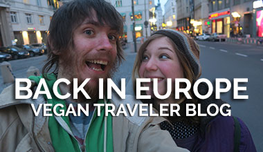 Back in Europe - Vegan Traveler Blog