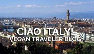 Vegan Traveler Blog - Ciao Italy