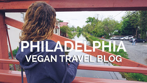 Philadelphia Vegan Travel Blog