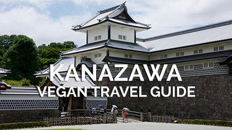 Kanazawa Vegan Travel Guide