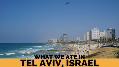 What we ate in Tel Aviv
