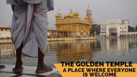 The Golden Temple- A Place Where Everyone is Welcome