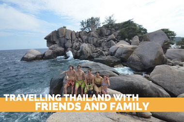 Traveling Thailand with Friends and Family