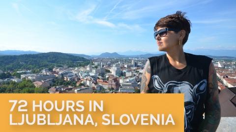 72 hours in Ljubljana, Slovenia