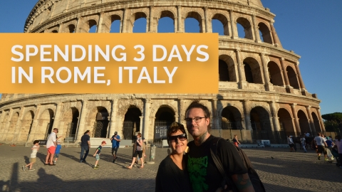 Spending 3 days in Rome, Italy