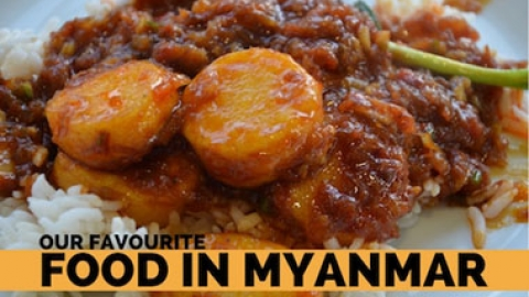 Our favourite food in Myanmar